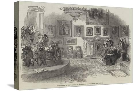 Performance of the Oedipus, at Buckingham Palace, before Her Majesty--Stretched Canvas Print