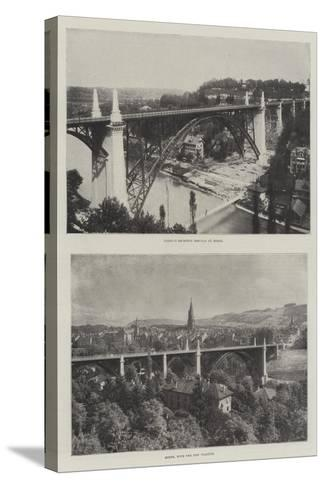 The Viaduct at Bern--Stretched Canvas Print