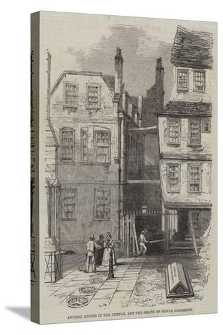 Ancient Houses in the Temple, and the Grave of Oliver Goldsmith--Stretched Canvas Print