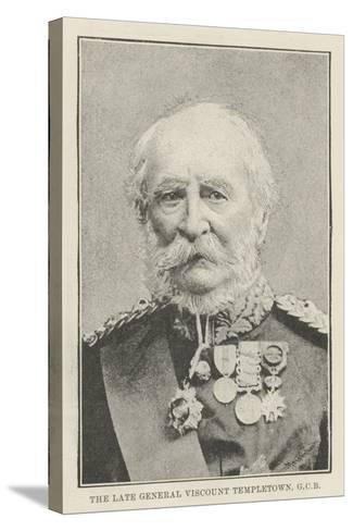 The Late General Viscount Templetown--Stretched Canvas Print