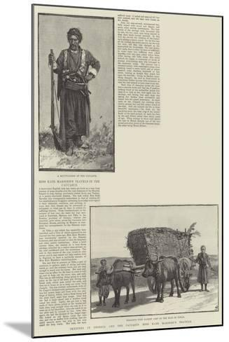 Sketches in Georgia and the Caucasus, Miss Kate Marsden's Travels--Mounted Giclee Print