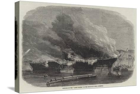 Burning of the James Baines, in the Huskisson Dock, Liverpool--Stretched Canvas Print