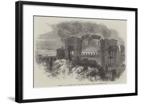 Blowing Up the Eastern Arch of the Great Exhibition Building--Framed Art Print