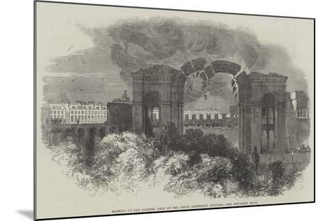 Blowing Up the Eastern Arch of the Great Exhibition Building--Mounted Giclee Print