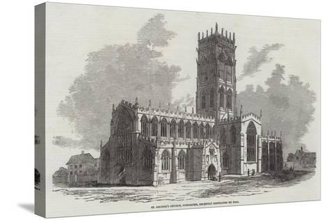 St George's Church, Doncaster, Recently Destroyed by Fire--Stretched Canvas Print