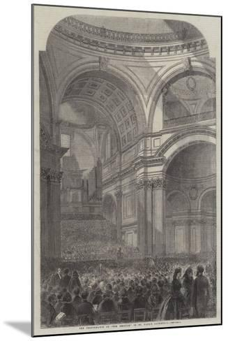 The Performance of the The Messiah in St Paul's Cathedral--Mounted Giclee Print