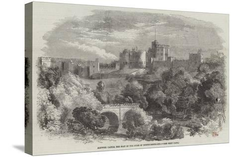 Alnwick Castle, the Seat of the Duke of Northumberland--Stretched Canvas Print