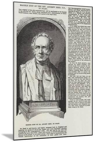 Marble Bust of the Reverend Andrew Reed, Dd, by Foley--Mounted Giclee Print