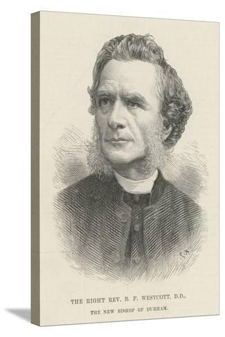 The Right Reverend B F Westcott, Dd, the New Bishop of Durham--Stretched Canvas Print