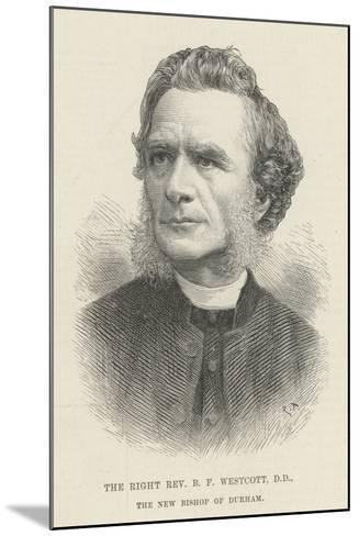 The Right Reverend B F Westcott, Dd, the New Bishop of Durham--Mounted Giclee Print