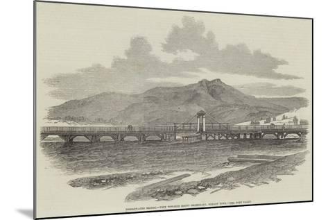 Bridgewater Bridge, View Towards Mount Dromedary, Hobart Town--Mounted Giclee Print