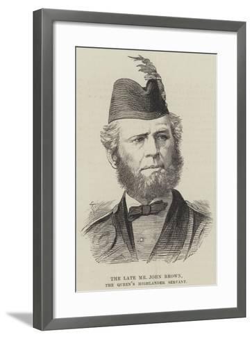 The Late Mr John Brown, the Queen's Highlander Servant--Framed Art Print