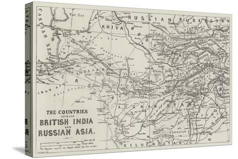 The Countries Between British India and Russian Asia--Stretched Canvas Print