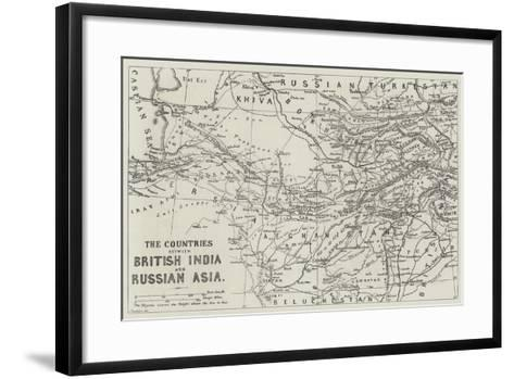 The Countries Between British India and Russian Asia--Framed Art Print