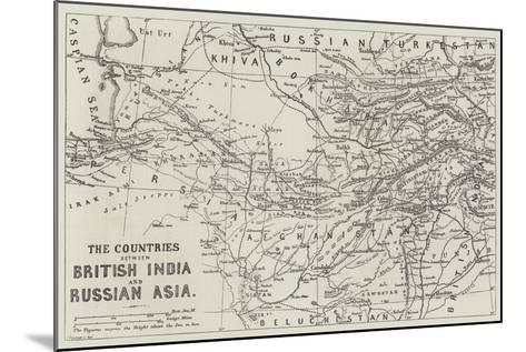The Countries Between British India and Russian Asia--Mounted Giclee Print