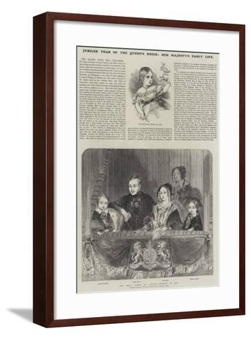 Jubilee Year of the Queen's Reign, Her Majesty's Early Life--Framed Art Print
