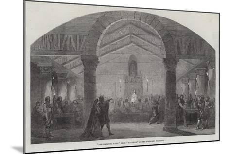 The Banquet Scene from Macbeth, at the Princess' Theatre--Mounted Giclee Print
