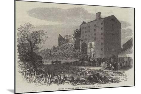 The Old Sugar-House, Scene of the Late Disaster at Hull--Mounted Giclee Print