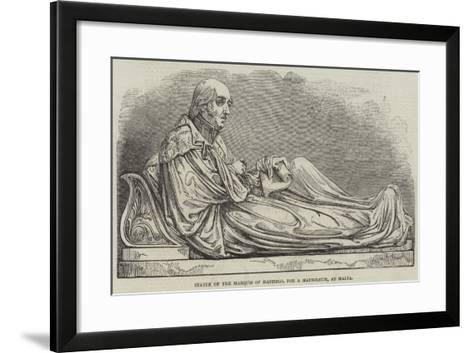 Statue of the Marquis of Hastings, for a Mausoleum, at Malta--Framed Art Print