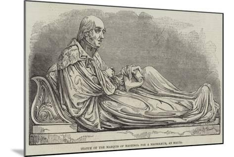 Statue of the Marquis of Hastings, for a Mausoleum, at Malta--Mounted Giclee Print