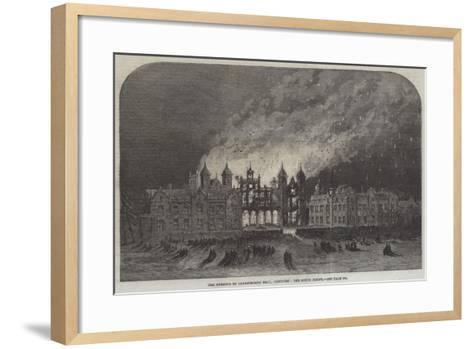 The Burning of Capesthorne Hall, Cheshire, the South Front--Framed Art Print