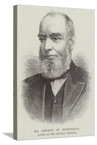 Mr Jaffray, of Birmingham, Donor of the Jaffray Hospital--Stretched Canvas Print