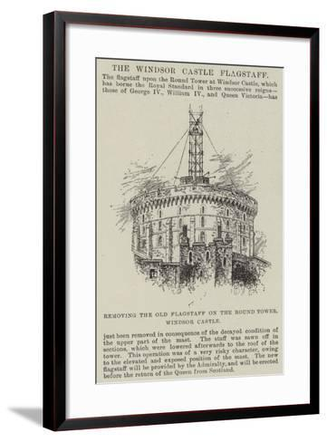 Removing the Old Flagstaff on the Round Tower, Windsor Castle--Framed Art Print