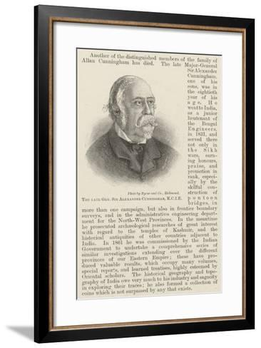 The Late General Sir Alexander Cunningham, Kcie--Framed Art Print