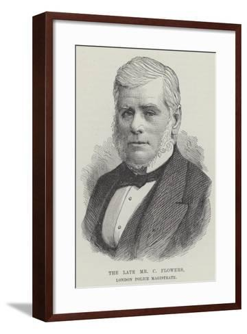 The Late Mr C Flowers, London Police Magistrate--Framed Art Print