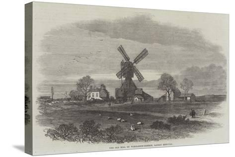 The Old Mill on Wimbledon-Common, Lately Removed--Stretched Canvas Print