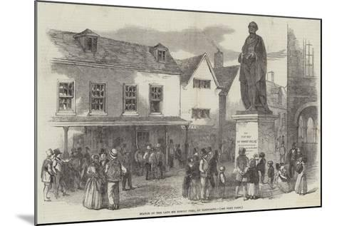 Statue of the Late Sir Robert Peel, at Tamworth--Mounted Giclee Print