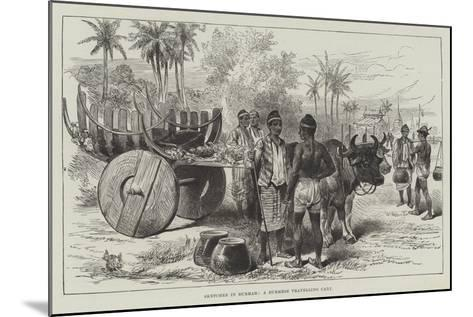 Sketches in Burmah, a Burmese Travelling Cart--Mounted Giclee Print