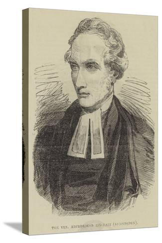 The Venerable Archdeacon Sinclair, Kensington--Stretched Canvas Print