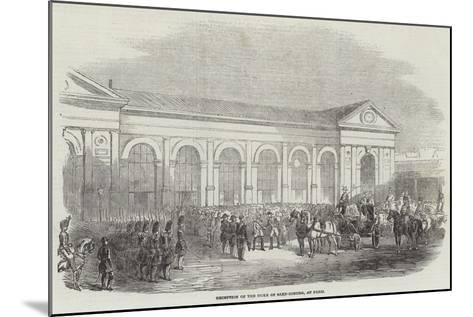 Reception of the Duke of Saxe-Coburg, at Paris--Mounted Giclee Print
