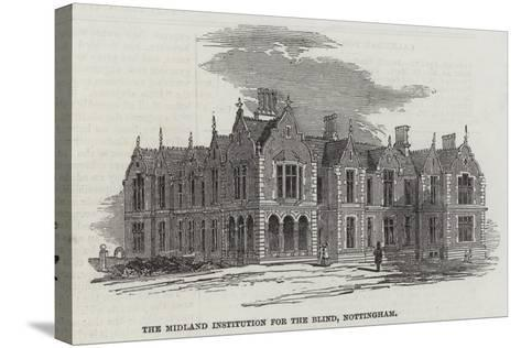 The Midland Institution for the Blind, Nottingham--Stretched Canvas Print
