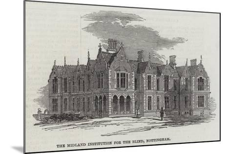 The Midland Institution for the Blind, Nottingham--Mounted Giclee Print