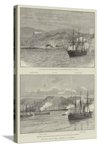 The Civil War in Chile, Hostilities at Valparaiso--Stretched Canvas Print