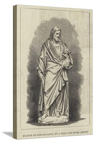 Statue of Our Saviour, by a Deaf and Dumb Artist--Stretched Canvas Print