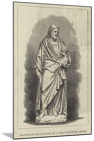 Statue of Our Saviour, by a Deaf and Dumb Artist--Mounted Giclee Print