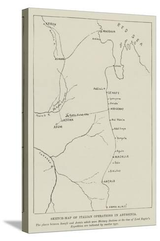 Sketch-Map of Italian Operations in Abyssinia--Stretched Canvas Print