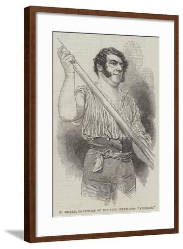 W Miller, Boatswain of the Lost Steam-Ship Avenger--Framed Art Print
