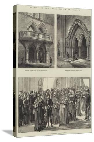 Opening of the Royal Courts of Justice--Stretched Canvas Print
