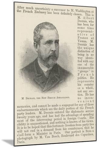 M Decrais, the New French Ambassador--Mounted Giclee Print