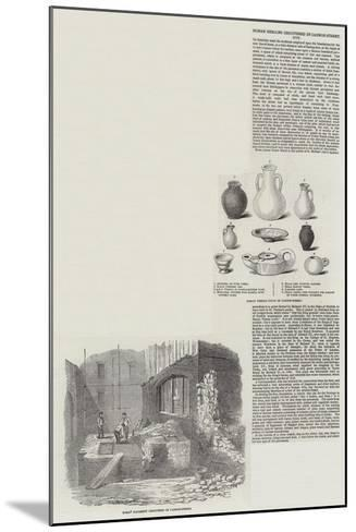 Roman Remains Discovered in Cannon Street--Mounted Giclee Print