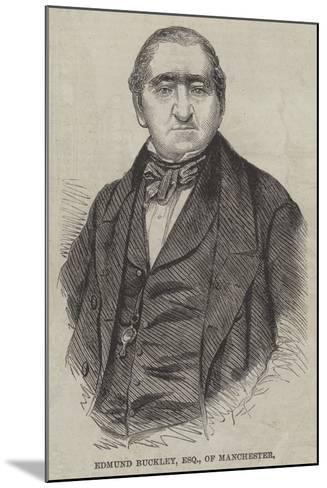 Edmund Buckley, Esquire, of Manchester--Mounted Giclee Print