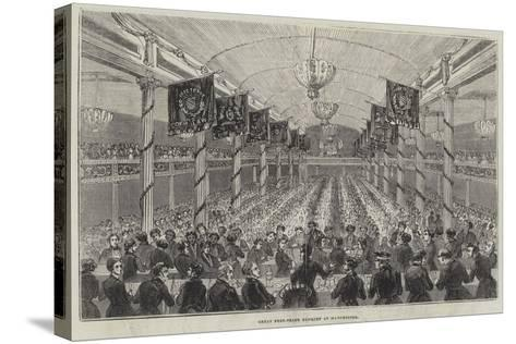 Great Free-Trade Banquet at Manchester--Stretched Canvas Print