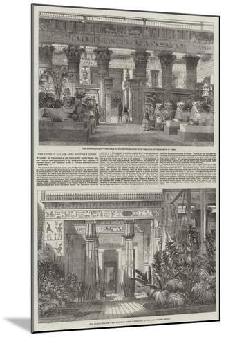 The Crystal Palace, the Egyptian Court--Mounted Giclee Print
