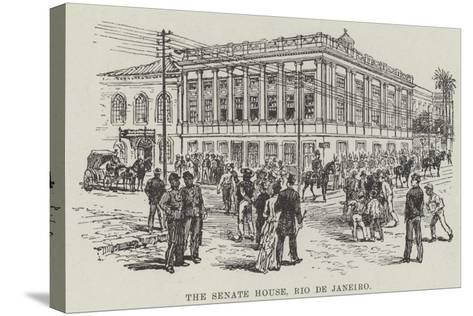 The Senate House, Rio De Janeiro--Stretched Canvas Print