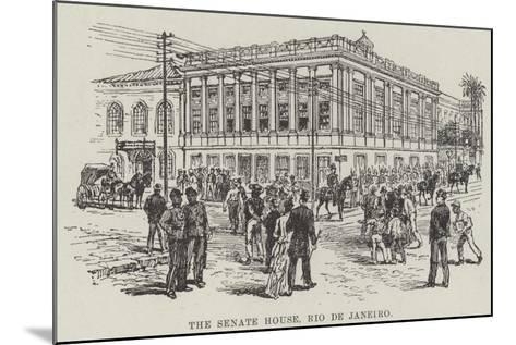 The Senate House, Rio De Janeiro--Mounted Giclee Print