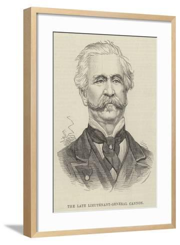 The Late Lieutenant-General Cannon--Framed Art Print